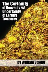 The Certainty of Heavenly and the Uncertainty of Earthly Treasures