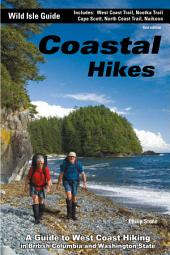 Coastal Hikes: A Guide to West Coast Hiking in British Columbia and Washington State