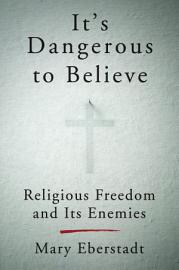 It S Dangerous To Believe