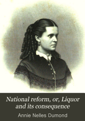 National Reform: Or, Liquor and Its Consequence