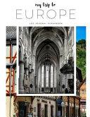 My Trip to Europe-Travel Log, Diary, Journal, Scrapbook