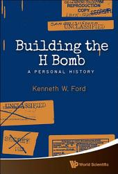 Building The H Bomb: A Personal History