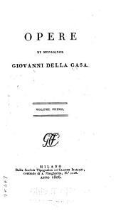 Opere di Monsignor Giovanni Della Casa: Volume 1