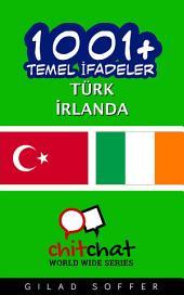 1001+ Temel İfadeler Türk - İrlanda