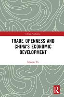 Trade Openness and China s Economic Development PDF