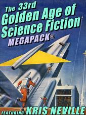 The 33rd Golden Age of Science Fiction MEGAPACK®: Kris Neville