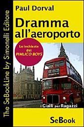 Dramma all'aereoporto. Le inchieste dei Pimlico Boys