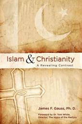Islam & Christianity: A Revealing Contrast