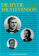 Dr. Hyde and Mr. Stevenson: The Life of the Rev. Dr. Charles McEwen Hyde including a discussion of the Open Letter of Robert Louis Stevenson