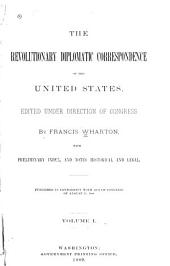 The Revolutionary Diplomatic Correspondence of the United States: Volume 1