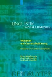 Wortarten und Grammatikalisierung: Perspektiven in System und Erwerb