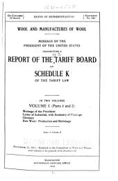 Wool and Manufactures of Wool: Message of the President of the United States, Transmitting a Report of the Tariff Board on Schedule K of the Tariff Law, Volume 1