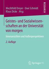 Geistes- und Sozialwissenschaften an der Universität von morgen: Innenansichten und Außenperspektiven, Ausgabe 2