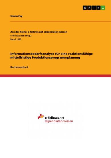 Informationsbedarfsanalyse f  r eine reaktionsf  hige mittelfristige Produktionsprogrammplanung PDF