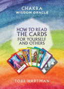 Chakra Wisdom Oracle  How to Read the Cards for Yourself and Others Book