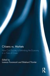 Citizens vs. Markets: How Civil Society is Rethinking the Economy in a Time of Crises