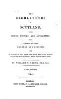 The Highlanders of Scotland  Their Origin  History  and Antiquities PDF