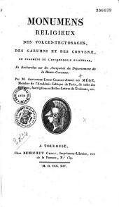 Monumens religieux des Volces-Tectosages, des Garumni et des Convenae, ou Fragmens de l'archaeologie pyrénéenne et recherches sur les antiquités du département de la Haute-Garonne