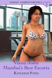Veena Joins Mumbai's Best Escorts: Desi Sex Stories