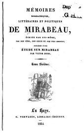 Mémoires biographiques, littéraires et politiques de Mirabeau: Volumes6à7