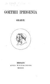 Goethii Iphigenia Graece. [By T. Kock.]