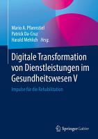 Digitale Transformation von Dienstleistungen im Gesundheitswesen V PDF