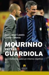 Mourinho versus Guardiola: Dos métodos para un mismo objetivo