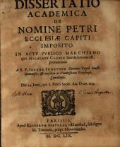 Diss. acad. de nomine Petri, ecclesiae capiti imposito