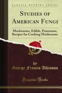 Studies of American Fungi Mushrooms