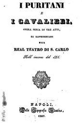 I puritani e i cavalieri: opera seria in tre atti : da rappresentarsi nel Real Teatro di S. Carlo nell'inverno del 1836