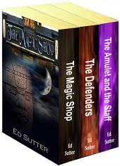 Ed Sutter's 3-Book Box Set: The Magic Shop, The Defenders, and The Amulet and the Staff