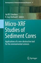 Micro-XRF Studies of Sediment Cores: Applications of a non-destructive tool for the environmental sciences