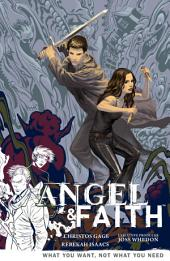Angel and Faith Volume 5: What You Want, Not What You Need: Volume 5