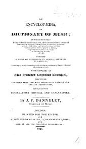 An Encyclopædia, or Dictionary of Music ... With upwards of two hundred engraved examples, the whole compiled from the most celebrated foreign and English authorities, interspersed with observations critical and explanatory