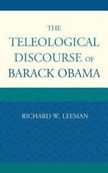 The Teleological Discourse Of Barack Obama Book PDF