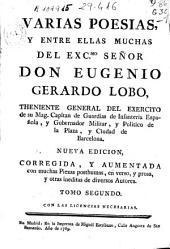 Varias poesías y entre ellas muchas del... señor... Eugenio Gerardo Lobo...: Volumen 2