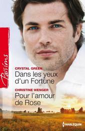 Dans les yeux d'un Fortune - Pour l'amour de Rose: Série Le destin des Fortune