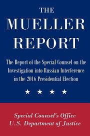 The Mueller Report  The Report Of The Special Counsel On The Investigation Into Russian Interference In The 2016 Presidential Election