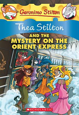 Thea Stilton and the Mystery on the Orient Express PDF