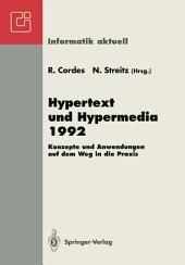 Hypertext und Hypermedia 1992: Konzepte und Anwendungen auf dem Weg in die Praxis Fachtagung und Tutorien München, 14.–16. September 1992