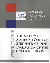 Survey of American College Students: Student Evaluation of the College Library