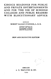 Choice Readings for Public and Private Entertainments, and for the Use of Schools, Colleges and Public Readers, with Elocutionary Advice