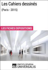 Les Cahiers dessinés (Paris - 2015): Les Fiches Exposition d'Universalis