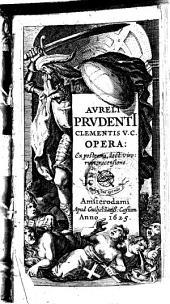 Aureli Prudenti Clementis V. C. Opera. Ex postrema, doct. virorum recensione