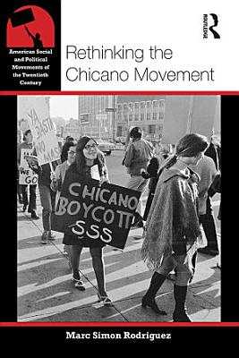 Rethinking the Chicano Movement PDF