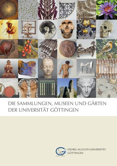 Die Sammlungen  Museen und G  rten der Universit  t G  ttingen PDF