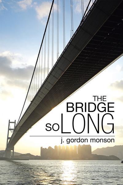 Download The Bridge So Long Book