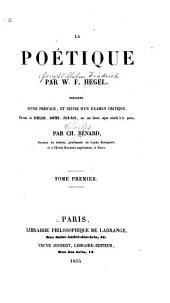 La poétique: Précédée d'une préface, et suivie d'un examen critique. Extraits de Schiller, Goethe, Jean-Paul, etc. sur divers sujets relatifs à la poésie, Volume1