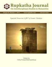 Special Issue on LGBT and Queer Studies: Rupkatha Journal on Interdisciplinary Studies in Humanities (ISSN 0975-2935), Vol. VI, No. 1, 2014.