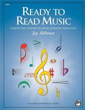 Ready to Read Music: Sequential Lessons in Music Reading Readiness